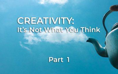 Creativity Part 1 of 10