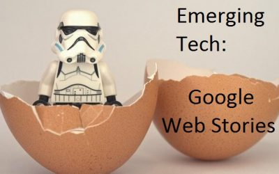 Emerging Tech:  Google Web Stories